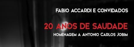 """Fabio Accardi e Convidados in""""Homenagem a Tom Jobim"""""""