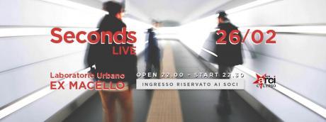 SECONDS - Live @ExMacello