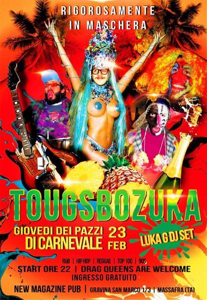 Giovedì dei Pazzi di Carnevale Tougsbozuka live set + Luka G dj set