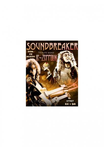 """Serata """" LE ZEPPOLIN """" con i """" Soundbreaker """" - Led Zeppelin Tribute Band"""