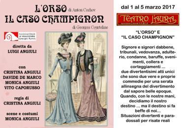 """""""L'ORSO"""" di Anton Cechov - """"IL CASO CHAMPIGNON"""" di Georges Courteline"""