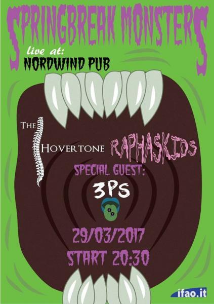 Springbreak Monsters : 3PS + RAPHASKIDS + THE HOVERTONE in concerto al Nordwind discopub