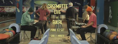 Casematte + PRNX live // Bikal