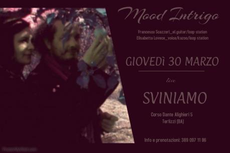 Mood intrigo live Sviniamo