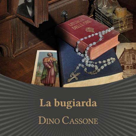 Presentazione del libro La bugiarda di Dino Cassone- romanzo storico