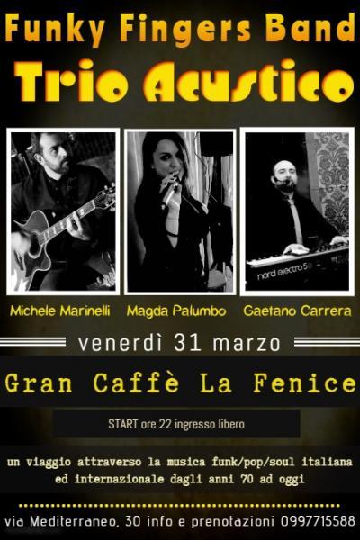 Funky Fingers Band Trio Acustico live al Gran Caffè La Fenice