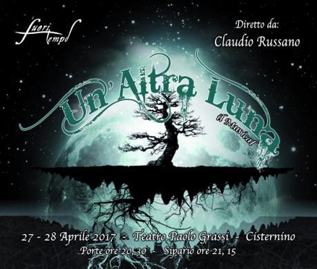 """""""Un'altra luna""""...il musical, diretto da Claudio Russano"""