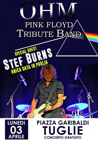 OHM PINK FLOYD LIVE SHOW - TUGLIE (LE) - STEF BURNS Special Guest