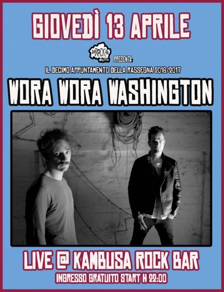 """Dirockato Winter presenta:""""Wora Wora Washington live @ Kambusa Rock Bar"""