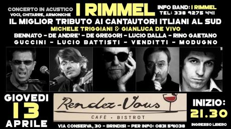 I Rimmel: Tributo ai cantautori italiani.. De Gregori, De Andrè, Rino Gaetano, Battisti, Bennato at Rendez-Vous Cafè & Bistrot (Brindisi)