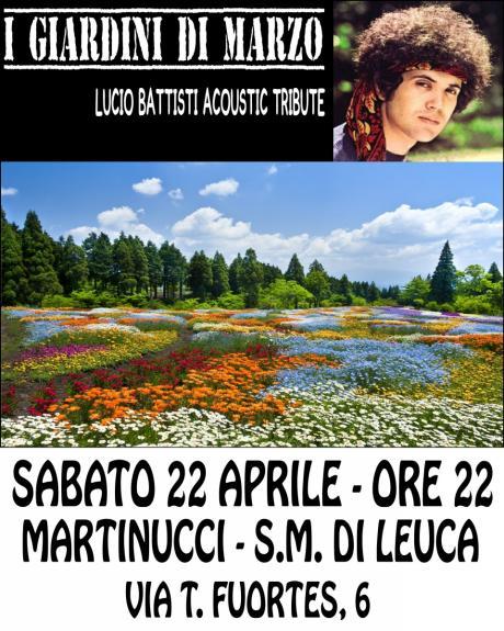 I giardini di marzo tributo lucio battisti live martinucci santa maria di leuca le - I giardini di bacco ...