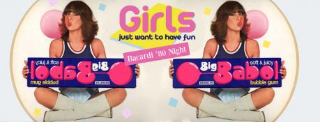 Girls Just Want To Have Fun - Bacardi '80s Night