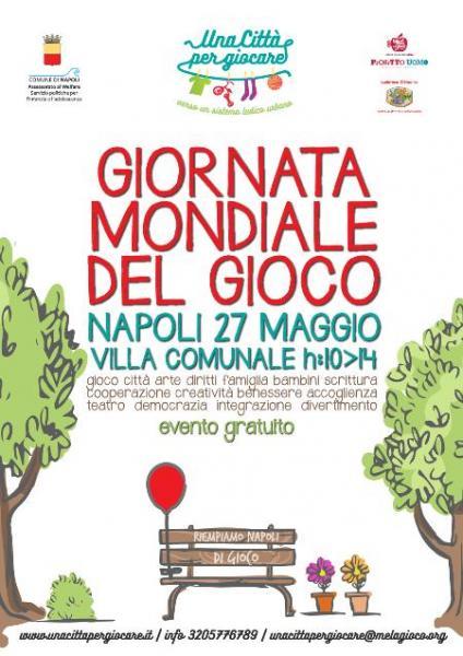Giornata Mondiale del Gioco - Napoli, Sabato 27 Maggio 2017, Villa Comunale Ore 10 14