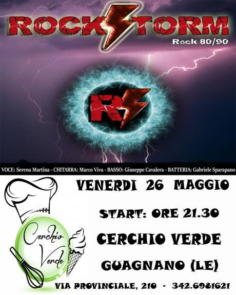 Rockstorm Live @Cerchio Verde, Venerdi 26 Maggio - Guagnano (LE)