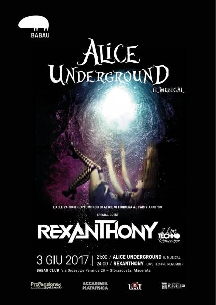 Alice Underground il Musical + Rexanthony I Love Techno Remember Anni '90
