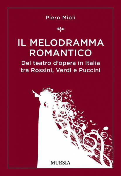 Mettiamoci all'Opera - Il melodramma romantico