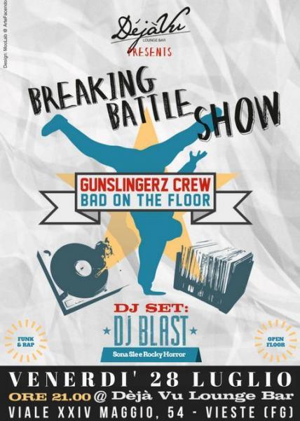 Breakdance Show al Déjà Vu Lounge Bar di Vieste - Ospiti: Gunslingerz Crew e dj Blast (outta Sona Sle e Rocky Horror)