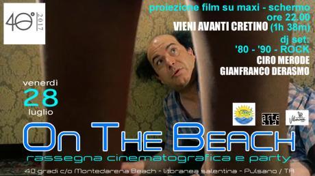 """""""On The Beach"""", il venerdì a """"40 gradi"""", cinema e party! Proiezione di """"Vieni avanti cretino"""" e a seguire Gianfranco Derasmo e Ciro Merode dj set"""