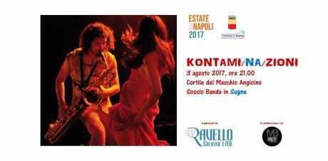"Kontami/NA/zioni - Sossio Banda in ""Sugne"""