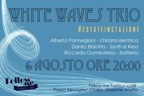 WHITE WAVES TRIO - #estateinstazione