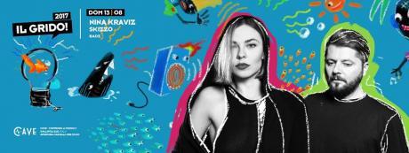 13 Agosto Il Grido Festival w/ Nina Kraviz + Skizzo