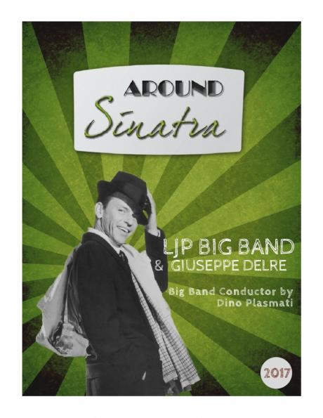 LJP BIG BAND e Beppe del Re conducted by Dino Plasmati in: Around Sinatra