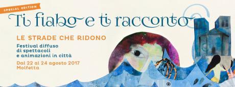 "Festival ""Ti Fiabo e ti Racconto - le Strade Che Ridono"""