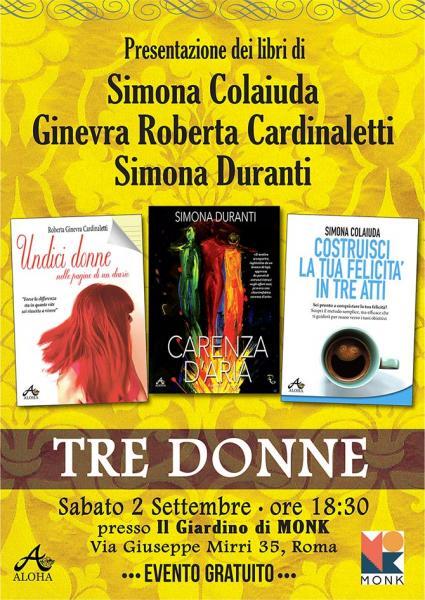 TRE DONNE: Presentazione dei libri di Ginevra Roberta Cardinaletti, Simona Colaiuda e Simona Duranti