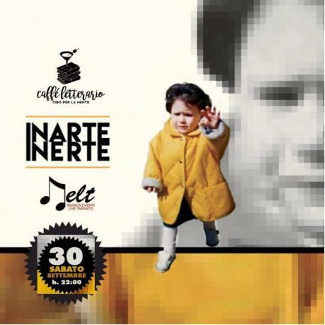 Inarte live di presentazione album Inerte @ Caffè Letterario Taranto