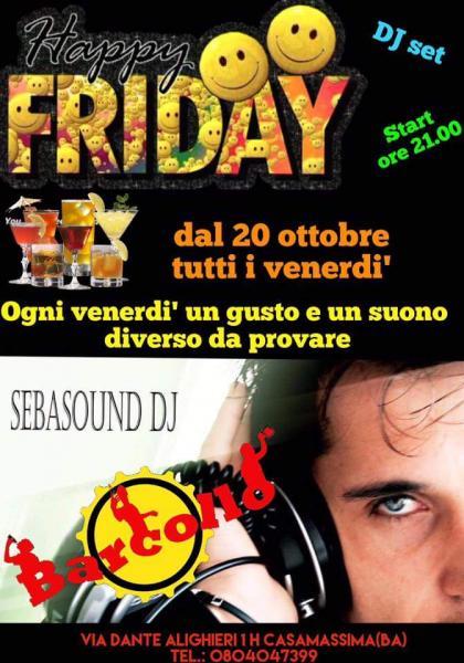 Barcollo... HAPPY FRIDAY ! Ogni venerdì dj Set con Sebasoundj