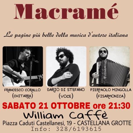 Macramé - Viaggio nella canzone italiana - William Caffè - CASTELLANA GROTTE