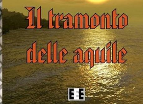 """CHIARA CURIONE presenta """"Il Tramonto delle aquile"""""""