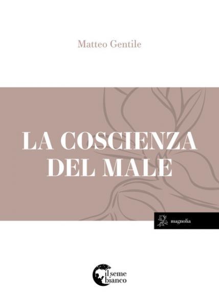 """Presentazione libro """"La coscienza del male"""" di Matteo Gentile"""