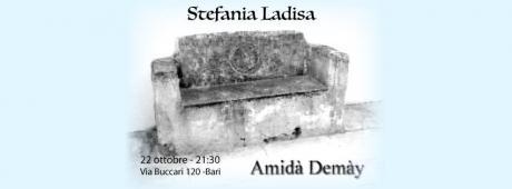 Stefania Ladisa presenta: Amidà Demày