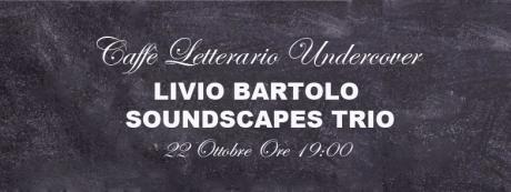 Livio Bartolo Soundscapes Trio
