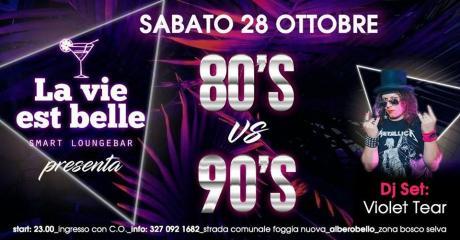 Sabato 28 Ottobre - 80's Vs 90's Violet Tear - La vie est belle