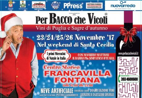 Perbacco che vicoli. Il Natale inizia prima di ogni altra parte d'Italia in Puglia a Francavilla Fontana (Br) dal 23 al 26 Novembre 2017