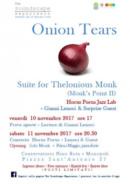 Onion Tears. Suite for Thelonious Monk / Hocus Pocus + Gianni Lenoci & Surprise Guest