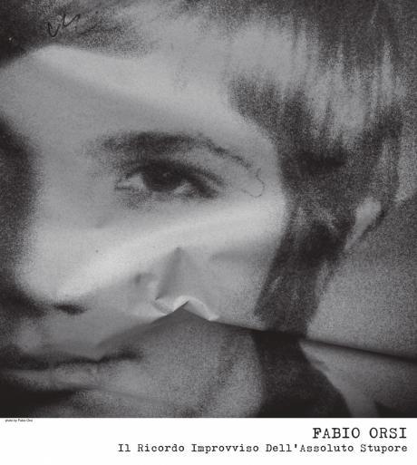 Fabio Orsi - Il Ricordo Improvviso dell'Assoluto Stupore