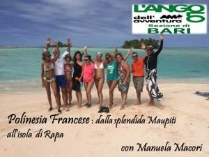 Incontri con i viaggiatori: Polinesia Francese:dalla splendida Maupiti all'isola di Rapa.