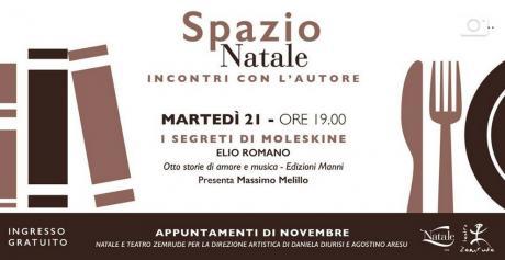 """Spazio Natale - """"I segreti del Moleskine"""" Elio Romano (Manni 2017) - presenta Massimo Melillo"""
