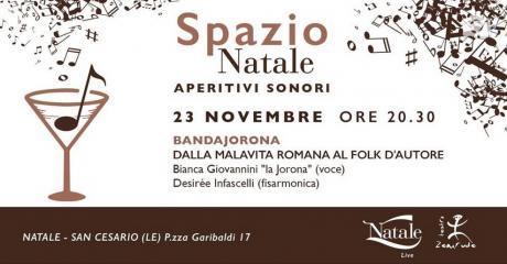"""Aperitivi Sonori - Spazio Natale - """"BandaJorona"""" Dalla malavita romana al folk d'autore"""