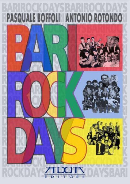 """""""BARI ROCK DAYS"""", mezzo secolo di rock nel capoluogo pugliese, la presentazione del libro a Trani"""