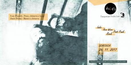SundayDrops: Frequenze Pirata Live & Drops presents IVAN PIEPOLI & DADO PENTA duo live