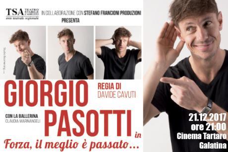 """Giorgio Pasotti in """"Forza, il meglio è passato"""" - il 21 dicembre al Cinema Tartaro, Galatina (Le)."""