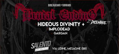 Brutal Ending with: Hideous Divinity + Implodead + Gargan