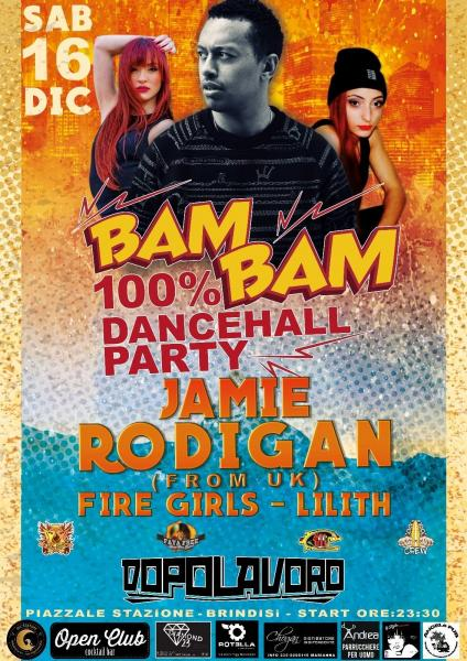 16/12★ BAM BAM★ 100% Dancehall Party with Jamie Rodigan from UK