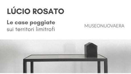 Lúcio Rosato: Le case poggiate, sui territori limitrofi.