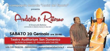 """Commedia in vernacolo barese """"Andata e Ritorno"""""""