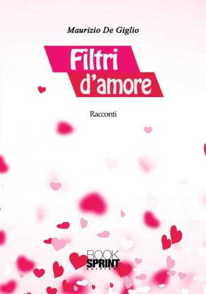 """MAURIZIO DE GIGLIO presenta """"Filtri d'amore"""""""